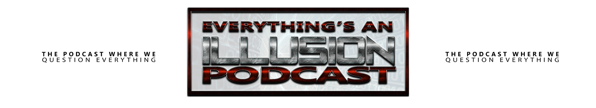 Everything's An Illusion Podcast