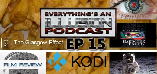 EP15 Glasgow effect, Bionic eyes, Android TV, North korean H bombs, hardcore history podcast, Moon Landings, Film reviews.